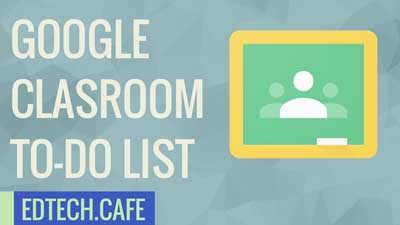 Google Classroom To-Do List