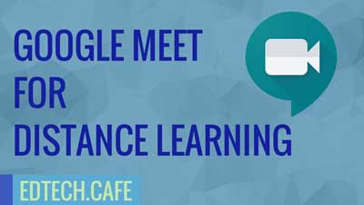 Goodle Meet for Distance Learning
