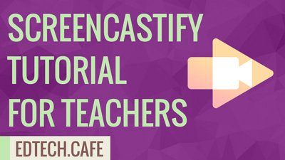 Screencastify Tutorial for Teachers