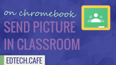 Submit Picture to Classroom on Chromebook