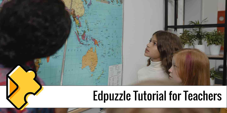 Edpuzzle Tutorial for Teachers
