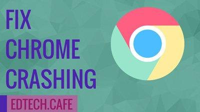 How to fix Chrome crashing