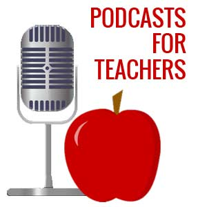 Podcasts for Teachers