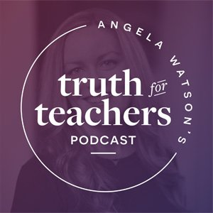 Truth for Teachers Podcast