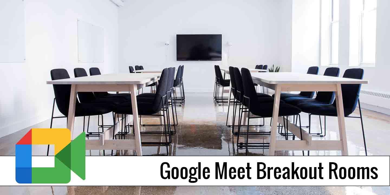 Google Meet Breakout Room