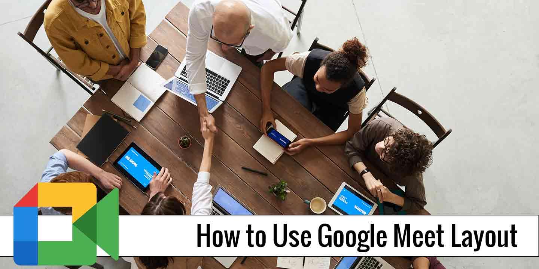 Google Meet Layout