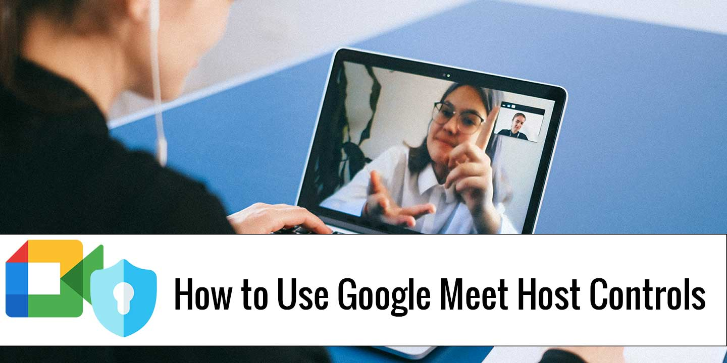 How to Use Google Meet Controls