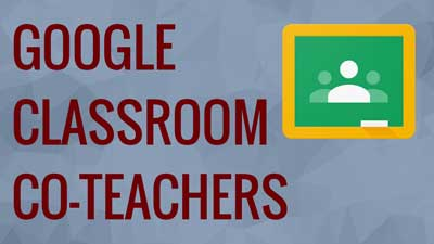 Google Classroom Co-Teachers