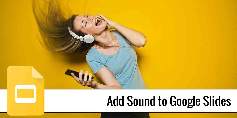 Add Sound to Google Slides