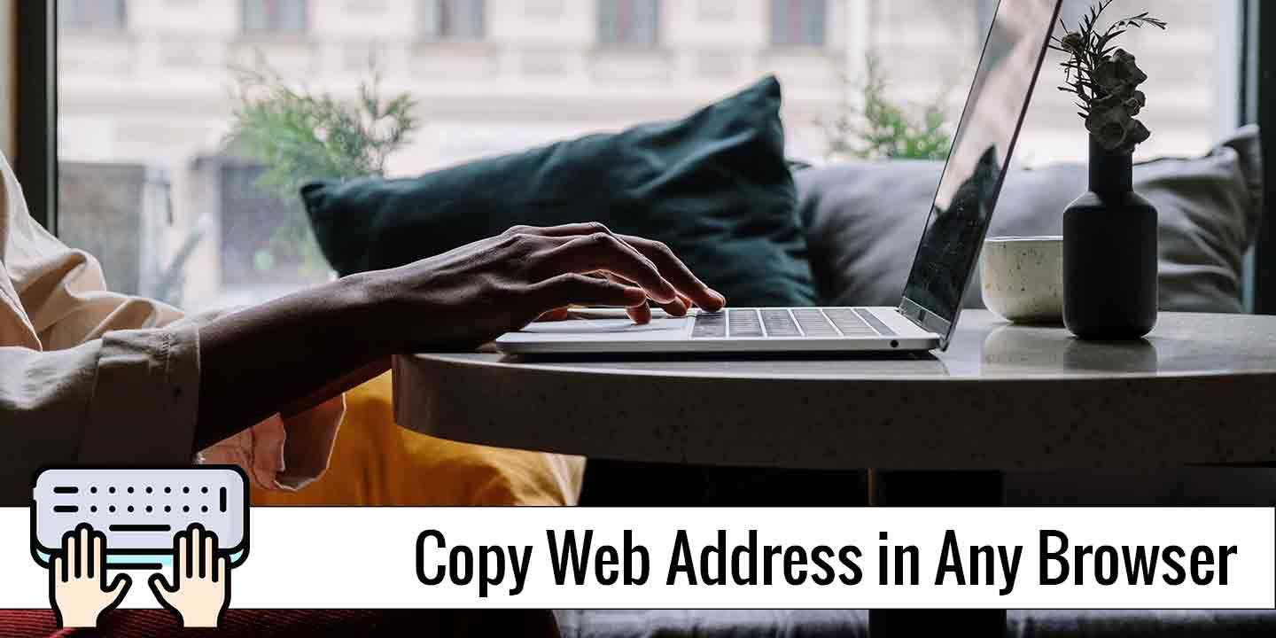Copy Web Address in Any Browser