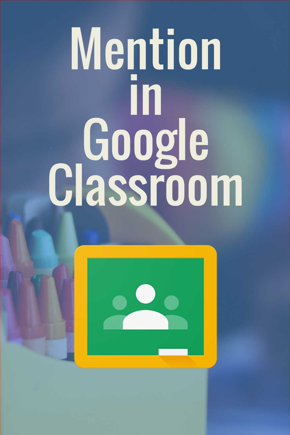 Mention in Google Classroom