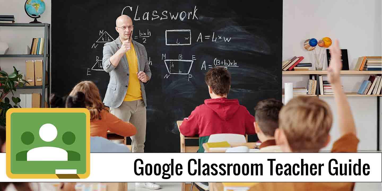 Google Classroom Teacher Guide